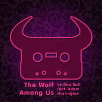 The Wolf Among Us (feat. Adam Harrington) Dan Bull