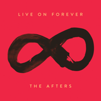 Live On Forever The Afters