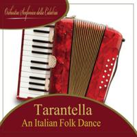 Tarantella - An Italian Folk Dance Orchestra Sinfonica della Calabria