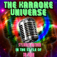 Sylvia's Mother (Karaoke Version) [In the Style of DR Hook] The Karaoke Universe