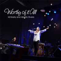 Worthy of It All Kimberly & Alberto Rivera MP3