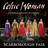 Scarborough Fair Celtic Woman featuring Hayley Westerna