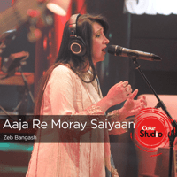 Aaja Re Moray Saiyaan - Coke Studio Season 9 Zebunnisa Bangash MP3