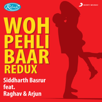 Woh Pehli Baar (Redux) Siddharth Basrur, Raghav & Arjun