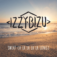Sweat (A La La La La Long) Izzy Bizu MP3
