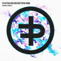 Emotional (MUST DIE! Remix) Flux Pavilion & Matthew Koma MP3
