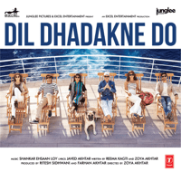 Dil Dhadakne Do Priyanka Chopra & Farhan Akhtar MP3