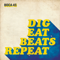 Dig Eat Beats Repeat Boca 45 song