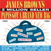 Papa's Got a Brand New Bag, Pt. 1 (Pt. 1) James Brown & The Famous Flames