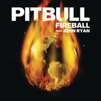 Fireball (feat. John Ryan) Pitbull