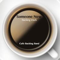Someone New (Backing Track Instrumental Version) Cafe Backing Band