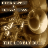 The Lonely Bull (El Solo Toro) Herb Alpert & Tijuana Brass song