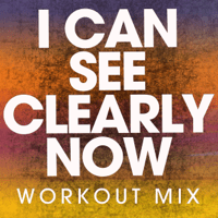 I Can See Clearly Now (Extended Workout Mix) Power Music Workout