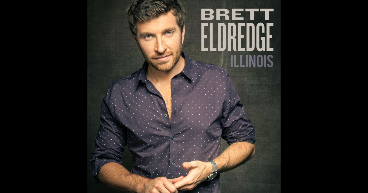 Illinois By Brett Eldredge On Apple Music - Laptop Brett