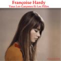 Free Download Françoise Hardy Tous les garçons et les filles (Remastered) Mp3