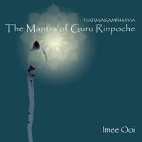 The Mantra of Guru Rinpoche (Meditation) Imee Ooi & Chai Yu