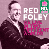 We Live in Two Different Worlds (Remastered) Red Foley