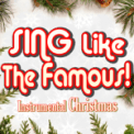 Free Download Sing Like The Famous! All I Want for Christmas Is You (Instrumental Karaoke) [Originally Performed by Mariah Carey] Mp3