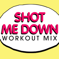 Shot Me Down (Radio Edit) Power Music Workout