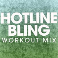 Hotline Bling (Workout Mix) Power Music Workout