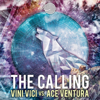 The Calling Vini Vici & Ace Ventura