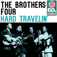 Hard Travelin' (Remastered) The Brothers Four MP3