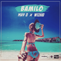 Bamilo (feat. Wizkid) May D