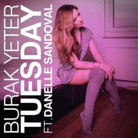 Tuesday (feat. Danelle Sandoval) Burak Yeter MP3