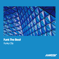Funky City (Funk Mix) Funk The Beat