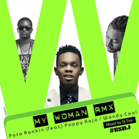 My Woman (feat. Pappy Kojo & Wandy Coal) [DJ Tizo Remix] Patoranking MP3