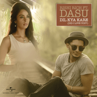 Dil Kya Kare (Did I Love You?) [feat. DASU] Rishi Rich
