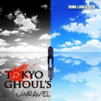 unravel (Tokyo Ghoul OP) Dima Lancaster