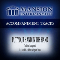 Put Your Hand in the Hand (High Key F with Background Vocals) Mansion Accompaniment Tracks song