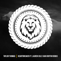 Heartbreaker (feat. Lauren Cole) [Xan Griffin Remix] Taylor Thomas
