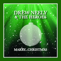 Marry...Christmas Drew Neely & The Heroes MP3