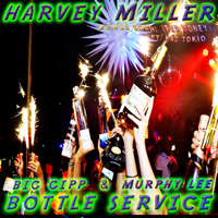 Bottle Service (feat. Murphy Lee & Big Gipp) Harvey Miller