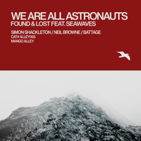 Found and Lost (Sunrise Mix) SEAWAVES & We Are All Astronauts