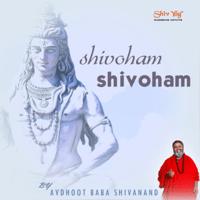 ShivYog Chants Shivoham Shivoham Avdhoot Baba Shivanand