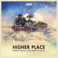 Higher Place (feat. Ne-Yo) [Extended Mix] Dimitri Vegas & Like Mike