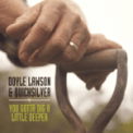Free Download Doyle Lawson & Quicksilver You Gotta Dig a Little Deeper Mp3