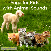 Morning Yoga at the Farm with Animals Yoga Music for Kids Masters