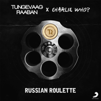 Russian Roulette Tungevaag & Raaban & Charlie Who? MP3