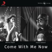 Come with Me Now Vishal Dadlani & Monica Dogra