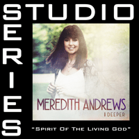 Spirit of the Living God Meredith Andrews MP3