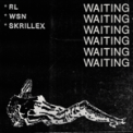 Free Download RL Grime, What So Not & Skrillex Waiting Mp3