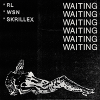 Waiting RL Grime, What So Not & Skrillex