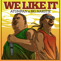 We Like It (feat. Big Narstie) Atumpan MP3
