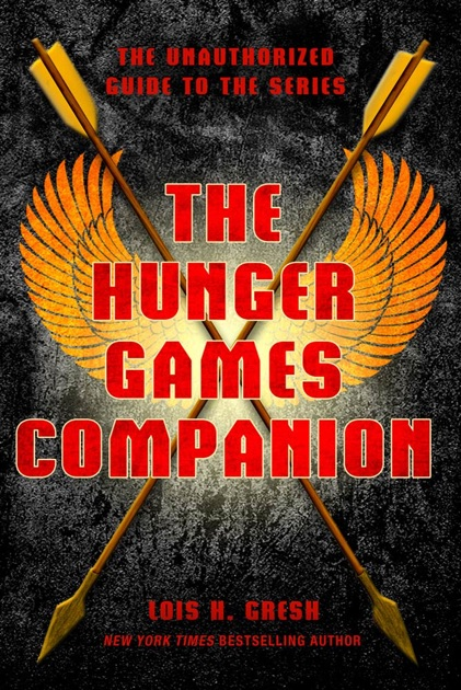 The Hunger Games Companion by Lois H Gresh on Apple Books