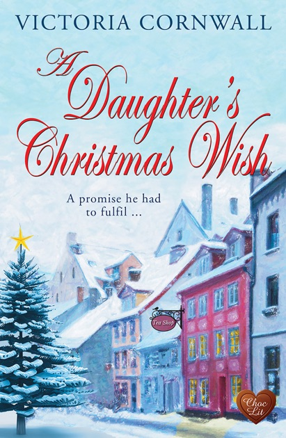 A Daughter\u0027s Christmas Wish (Choc Lit) by Victoria Cornwall on Apple