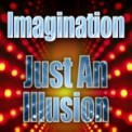 Free Download Imagination Just An Illusion Mp3